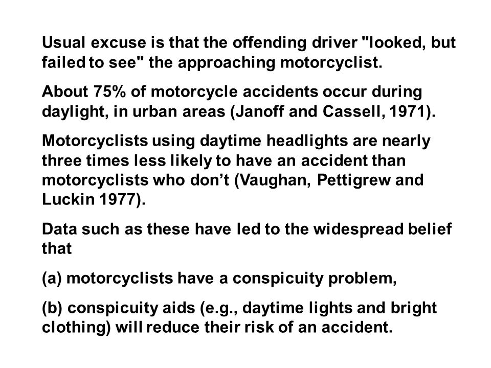 Usual excuse is that the offending driver looked, but failed to see the approaching motorcyclist.