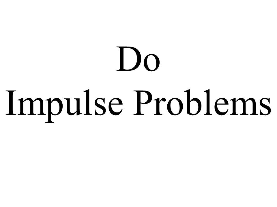 Do Impulse Problems