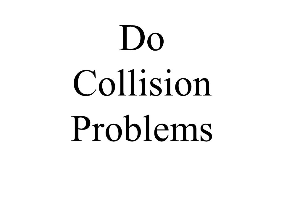 Do Collision Problems