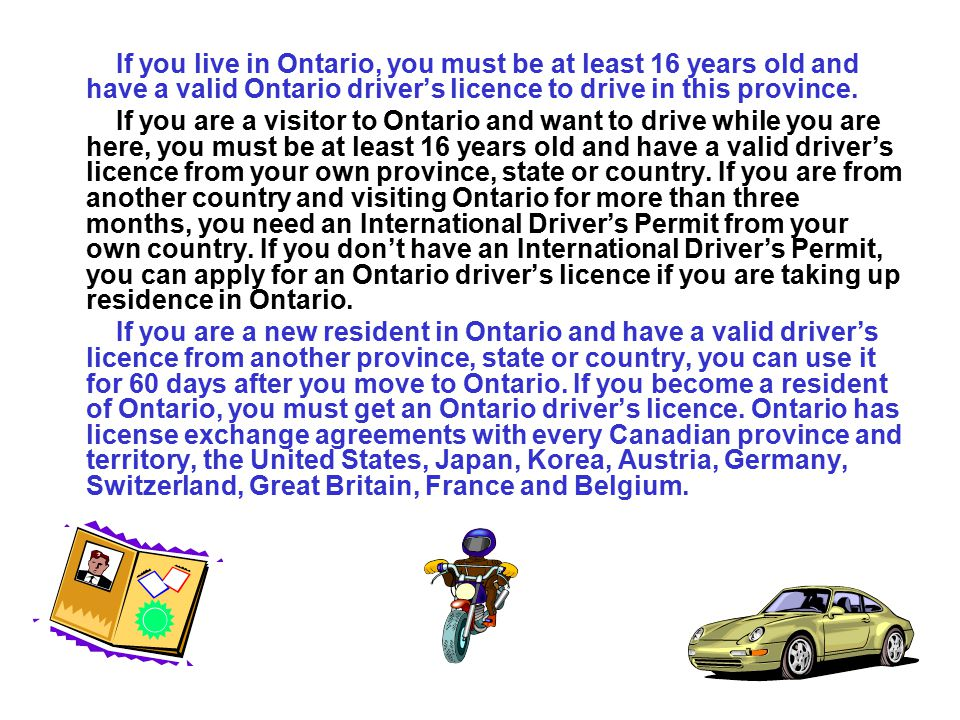 Licensing & Registration Purpose: The become acquainted with the laws and procedures for obtaining a drivers license, registering and owning a vehicle in Ontario.