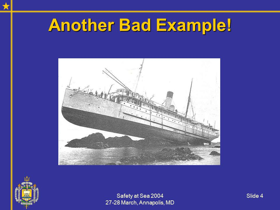 Safety at Sea 2004 27-28 March, Annapolis, MD Slide 25 An Exercise in Risk Mgt.
