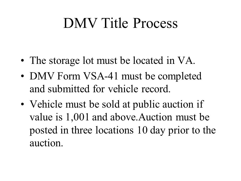 DMV Title Process The storage lot must be located in VA.