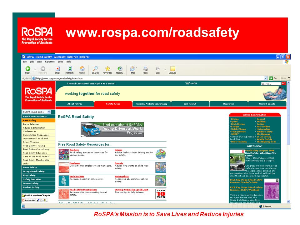 RoSPA's Mission is to Save Lives and Reduce Injuries www.rospa.com/roadsafety