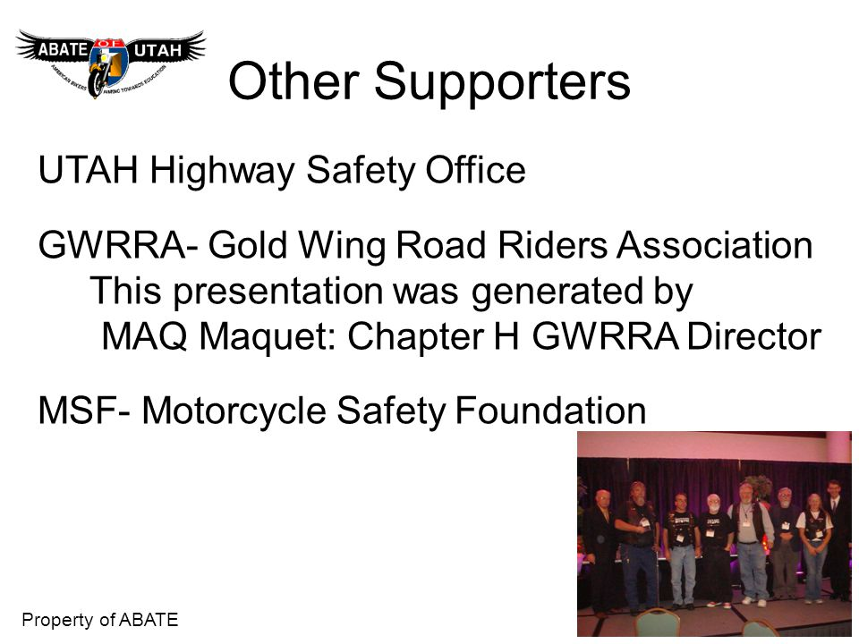 Property of ABATE We believe that Safety is Best Improved By Education For both Riders and the Motoring Public