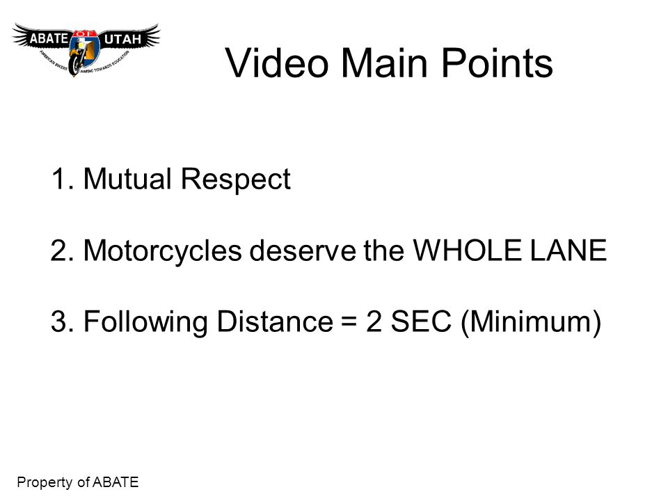 Property of ABATE Motorcycle Lane Use 1.How do Bikers view their lane.
