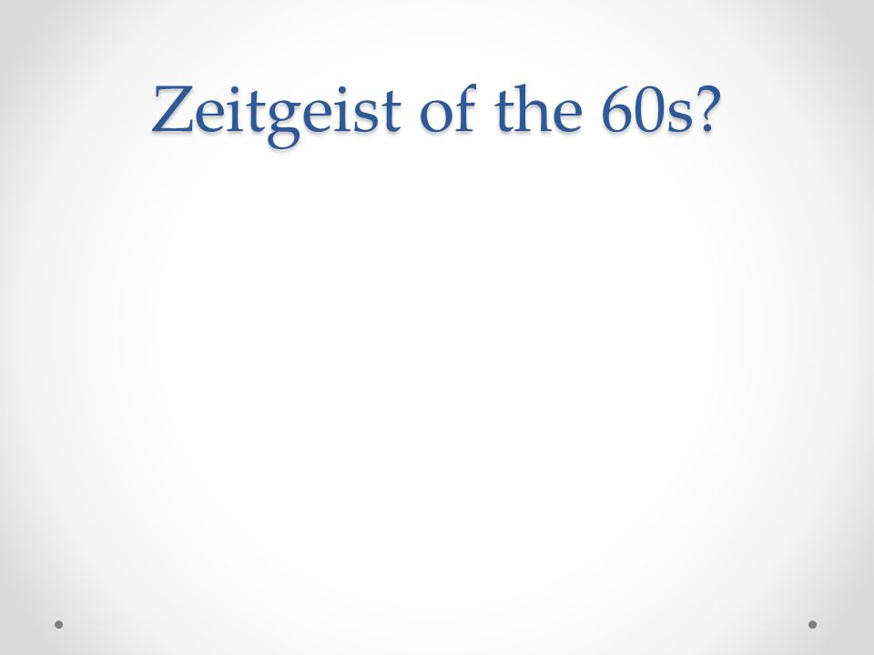 Zeitgeist of the 60s