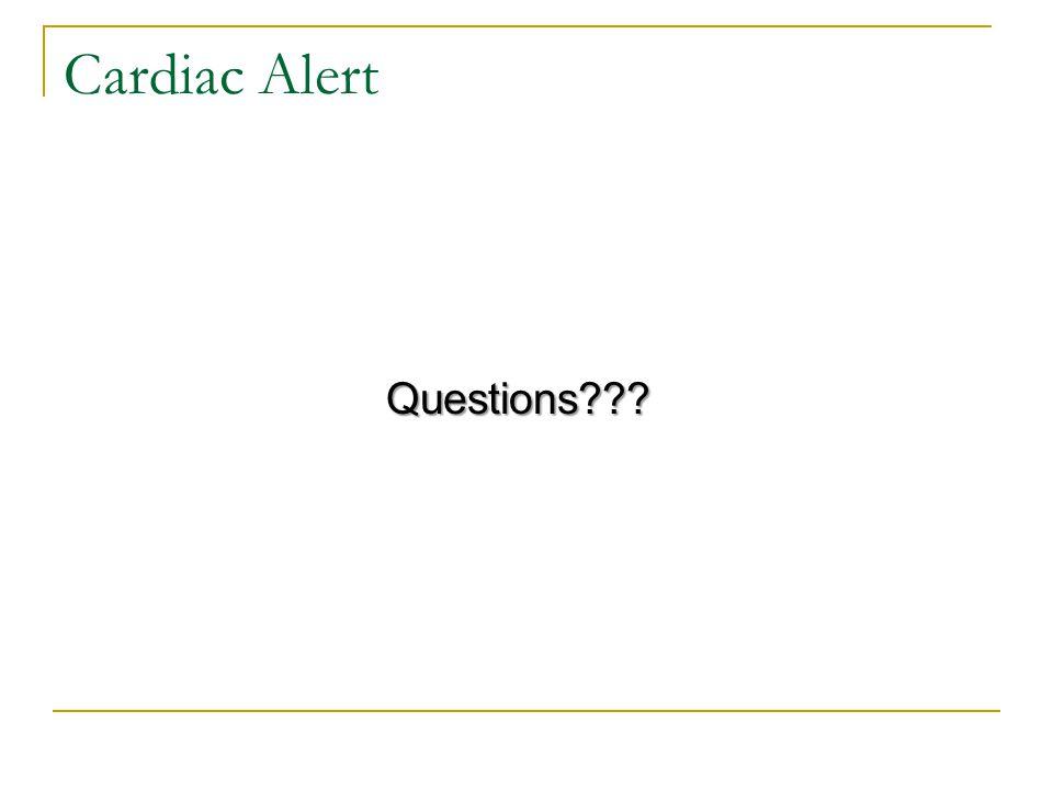 Cardiac Alert Questions???