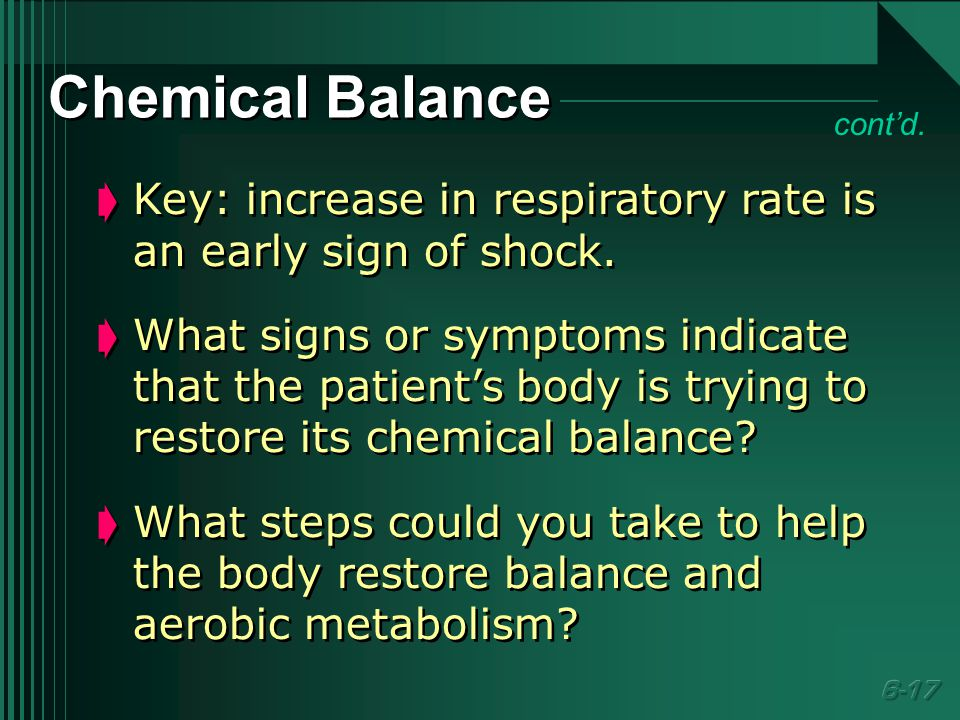 Chemical Balance  Key: increase in respiratory rate is an early sign of shock.