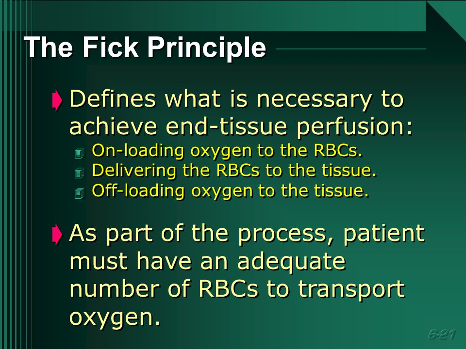 Defines what is necessary to achieve end-tissue perfusion: 4 On-loading oxygen to the RBCs.