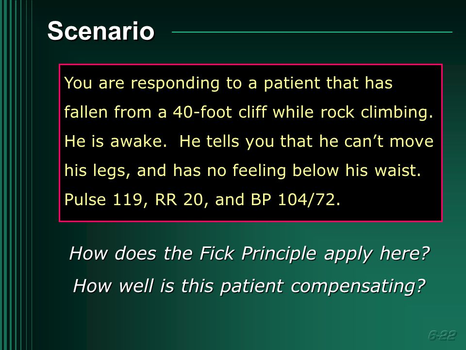 Scenario You are responding to a patient that has fallen from a 40-foot cliff while rock climbing.