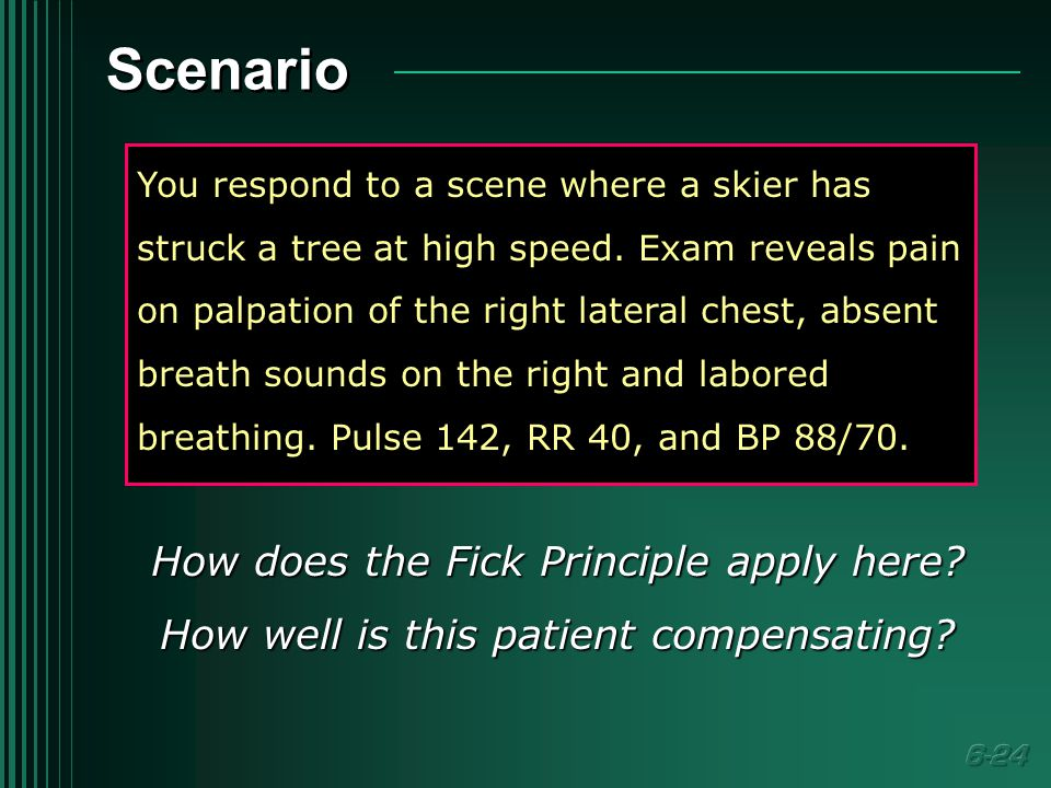 Scenario You respond to a scene where a skier has struck a tree at high speed.