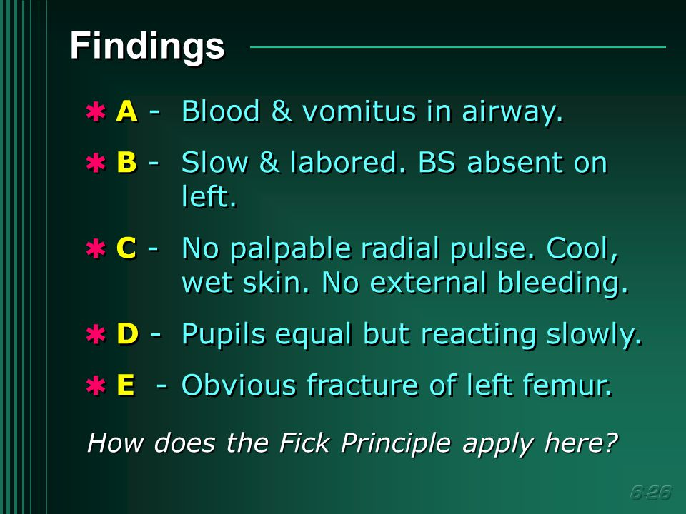 Findings  A -Blood & vomitus in airway.  B -Slow & labored.