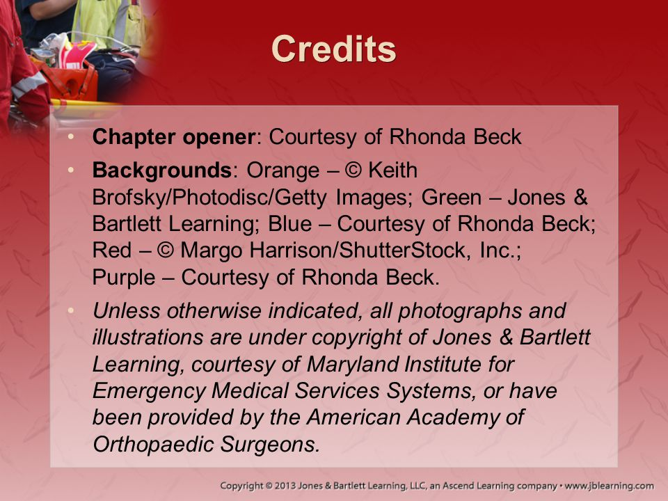 Credits Chapter opener: Courtesy of Rhonda Beck Backgrounds: Orange – © Keith Brofsky/Photodisc/Getty Images; Green – Jones & Bartlett Learning; Blue