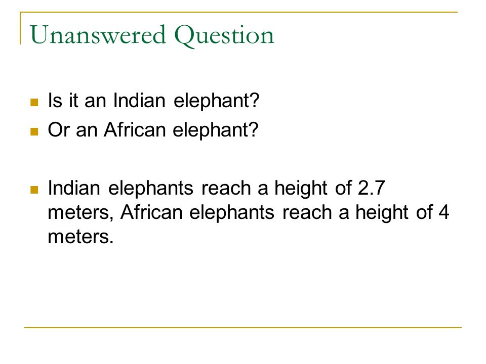 Unanswered Question Is it an Indian elephant.Or an African elephant.