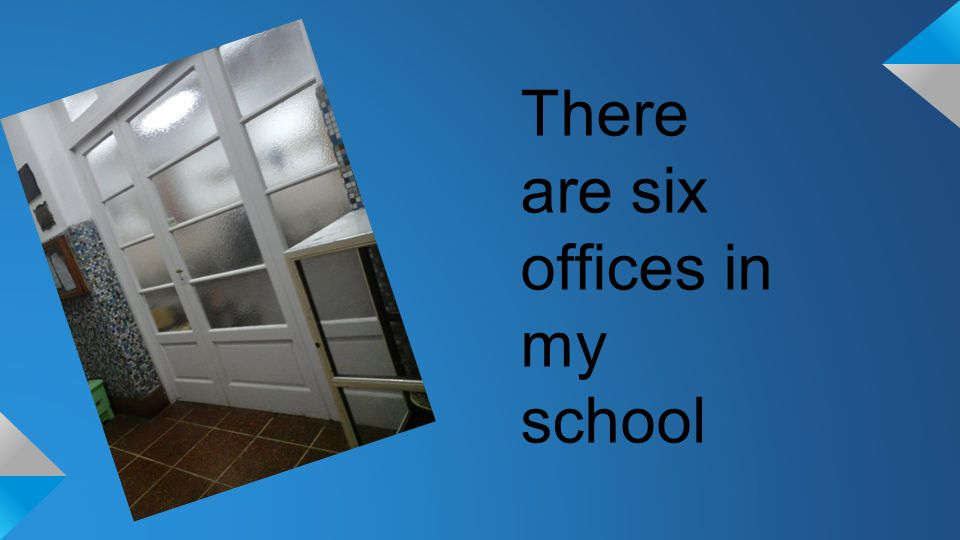 There are six offices in my school