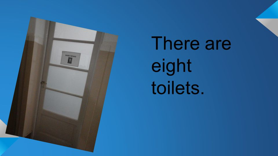 There are eight toilets.