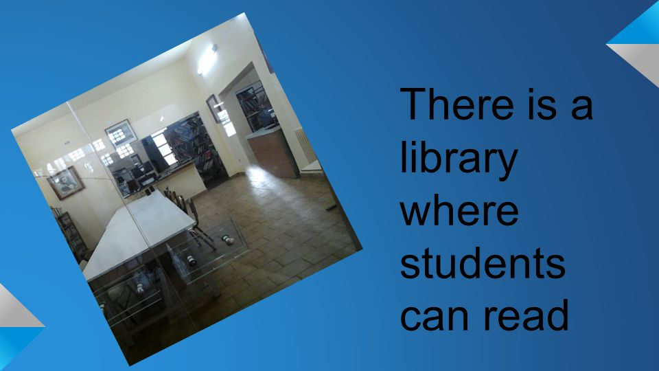 There is a library where students can read