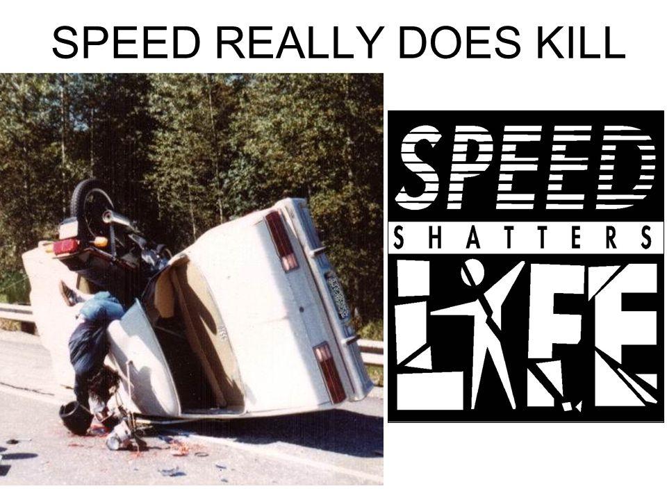 SPEED REALLY DOES KILL