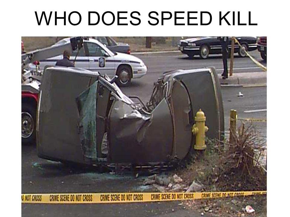 WHO DOES SPEED KILL