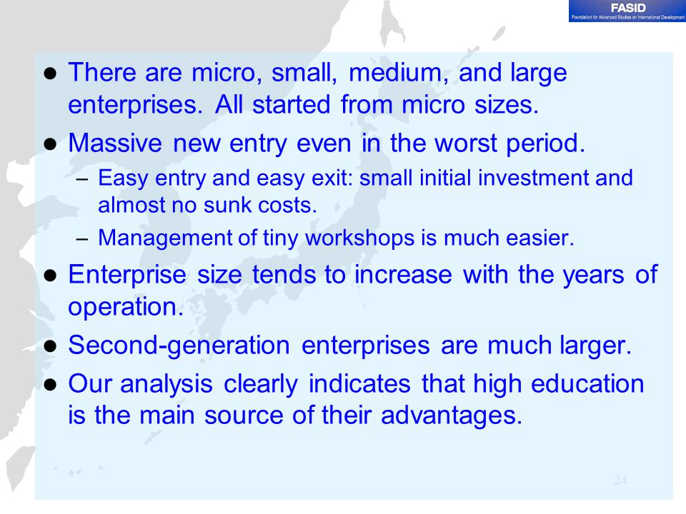 24 There are micro, small, medium, and large enterprises.