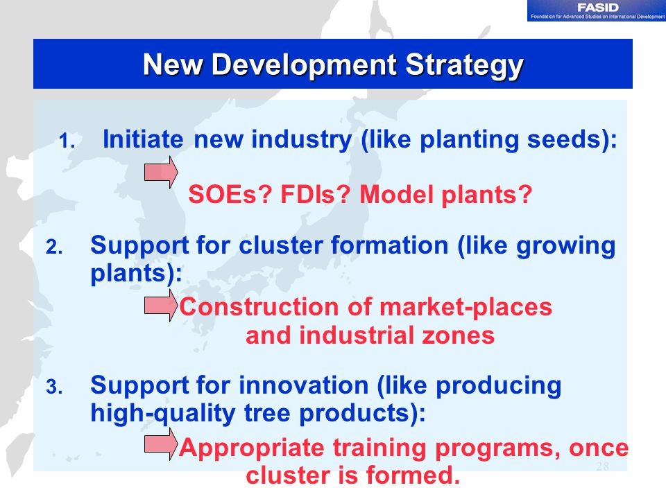 28 New Development Strategy 1. Initiate new industry (like planting seeds): SOEs.