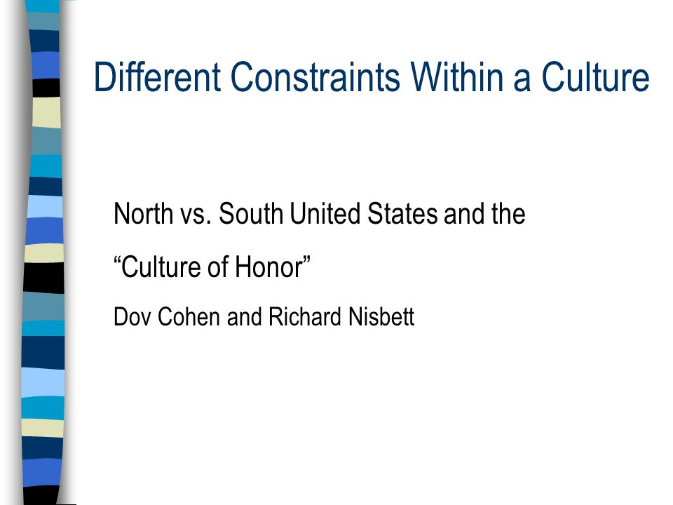 Different Constraints Within a Culture North vs.