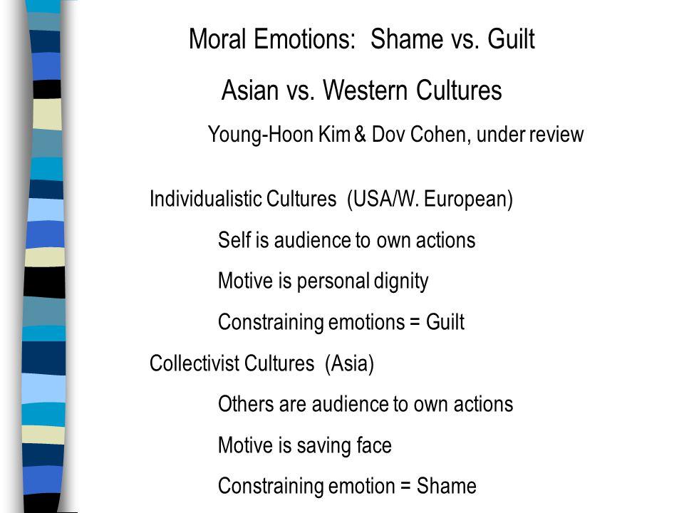 Moral Emotions: Shame vs. Guilt Asian vs.