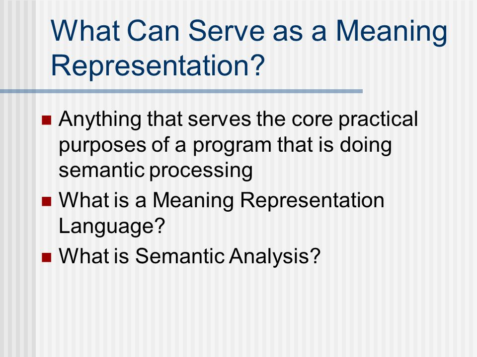 What Can Serve as a Meaning Representation.