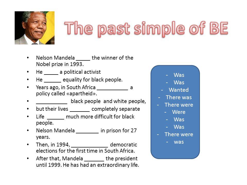 Nelson Mandela _____ the winner of the Nobel prize in 1993.