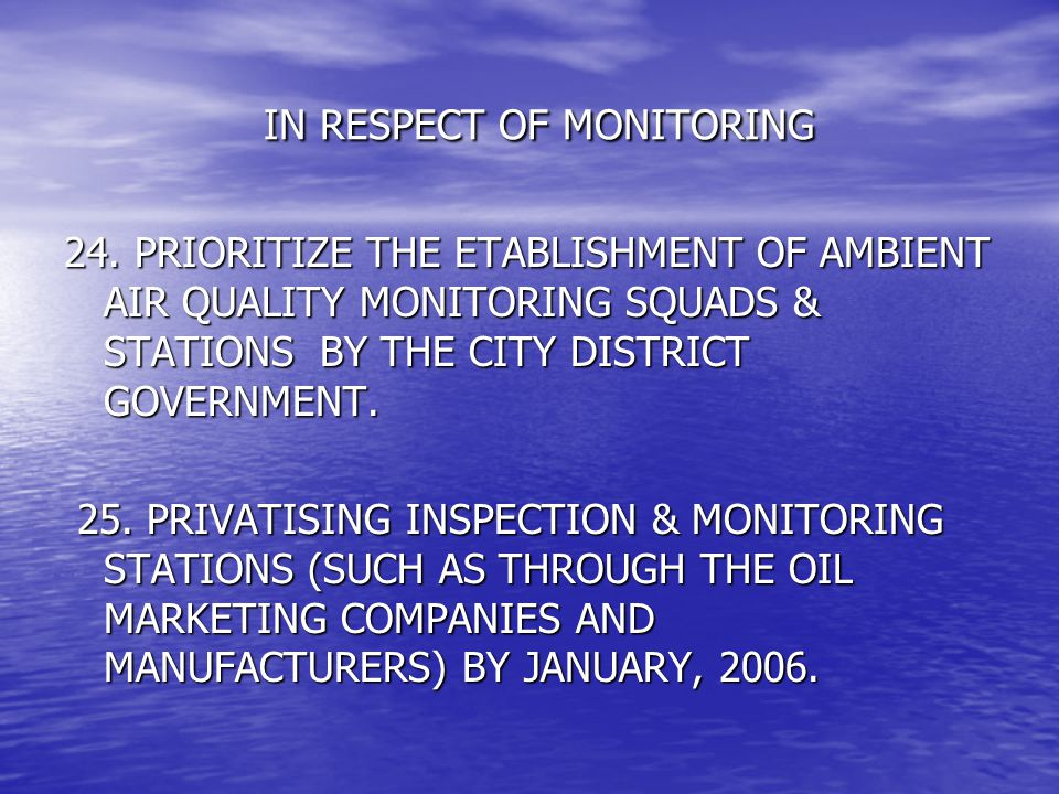IN RESPECT OF MONITORING IN RESPECT OF MONITORING 24. PRIORITIZE THE ETABLISHMENT OF AMBIENT AIR QUALITY MONITORING SQUADS & STATIONS BY THE CITY DIST