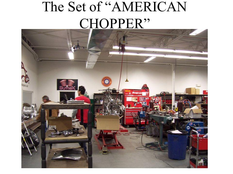 The Set of AMERICAN CHOPPER