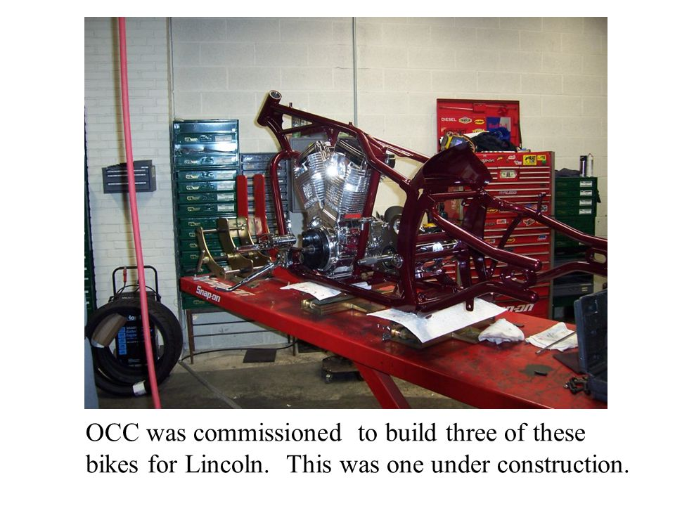 OCC was commissioned to build three of these bikes for Lincoln. This was one under construction.