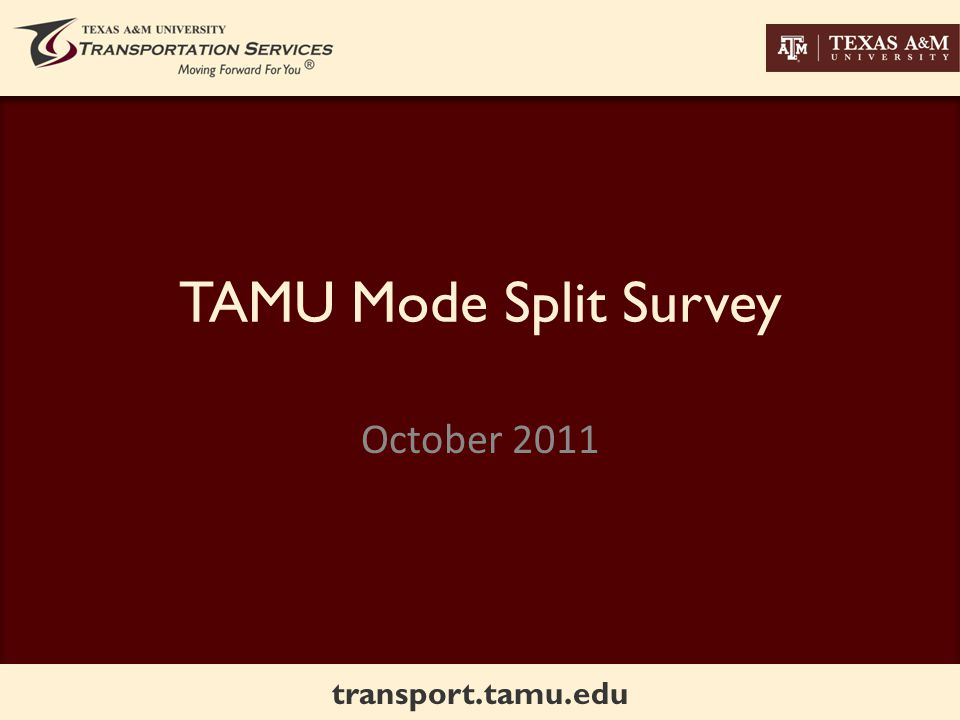 transport.tamu.edu TAMU Mode Split Survey October 2011