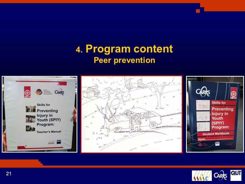 21 4. Program content Peer prevention