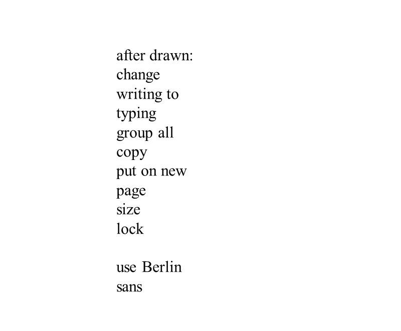 after drawn: change writing to typing group all copy put on new page size lock use Berlin sans