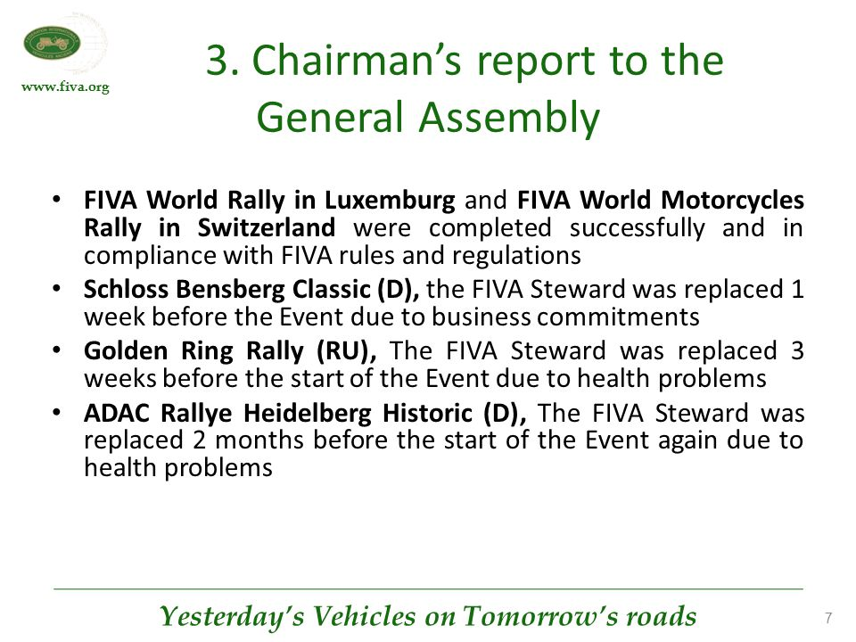 www.fiva.org Yesterday's Vehicles on Tomorrow's roads 7 3. Chairman's report to the General Assembly FIVA World Rally in Luxemburg and FIVA World Moto