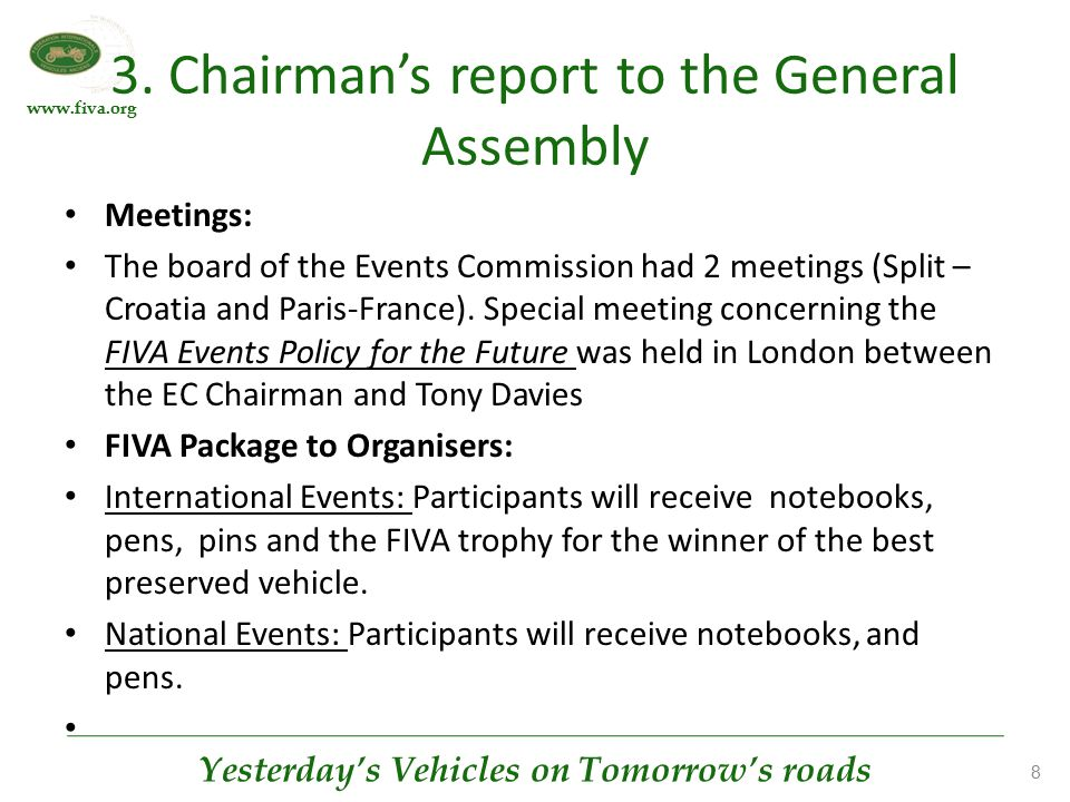 www.fiva.org Yesterday's Vehicles on Tomorrow's roads 8 3. Chairman's report to the General Assembly Meetings: The board of the Events Commission had