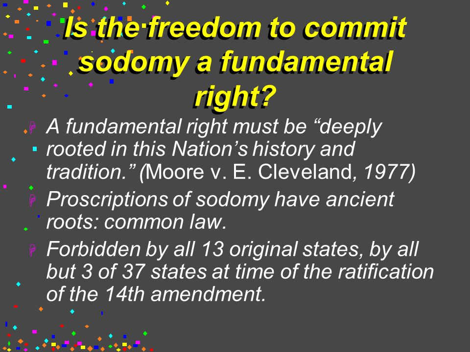 Is the freedom to commit sodomy a fundamental right.