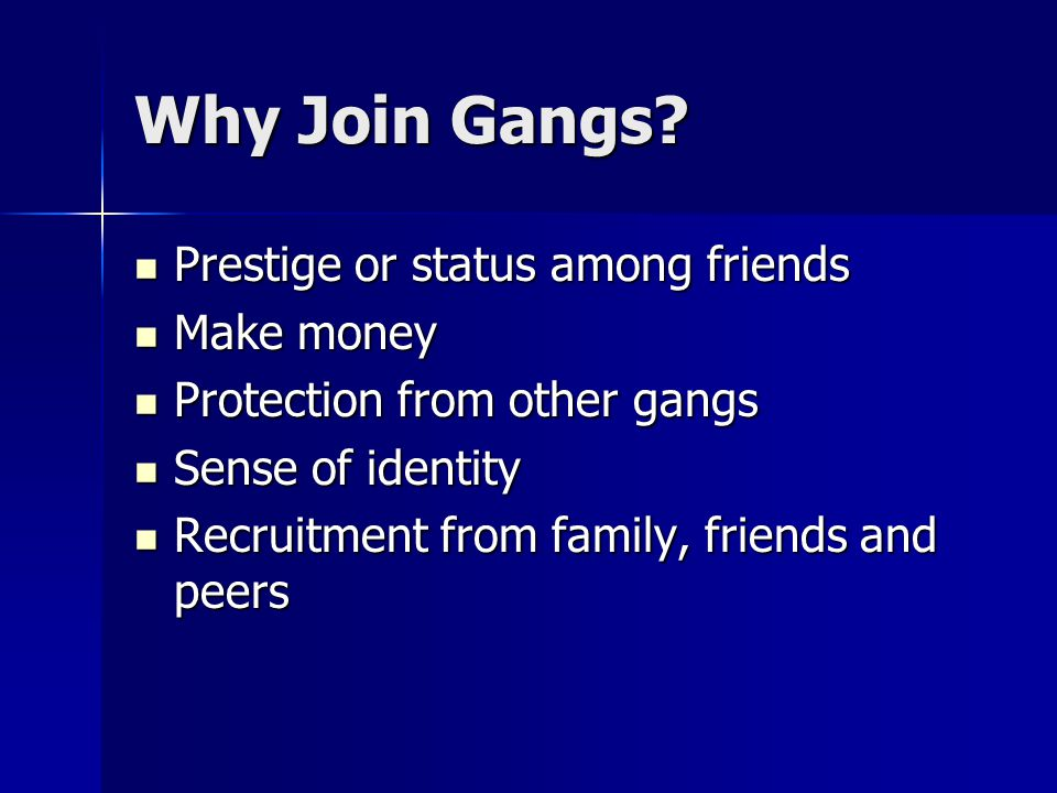 Why Join Gangs.