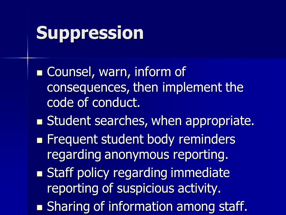 Suppression Counsel, warn, inform of consequences, then implement the code of conduct.