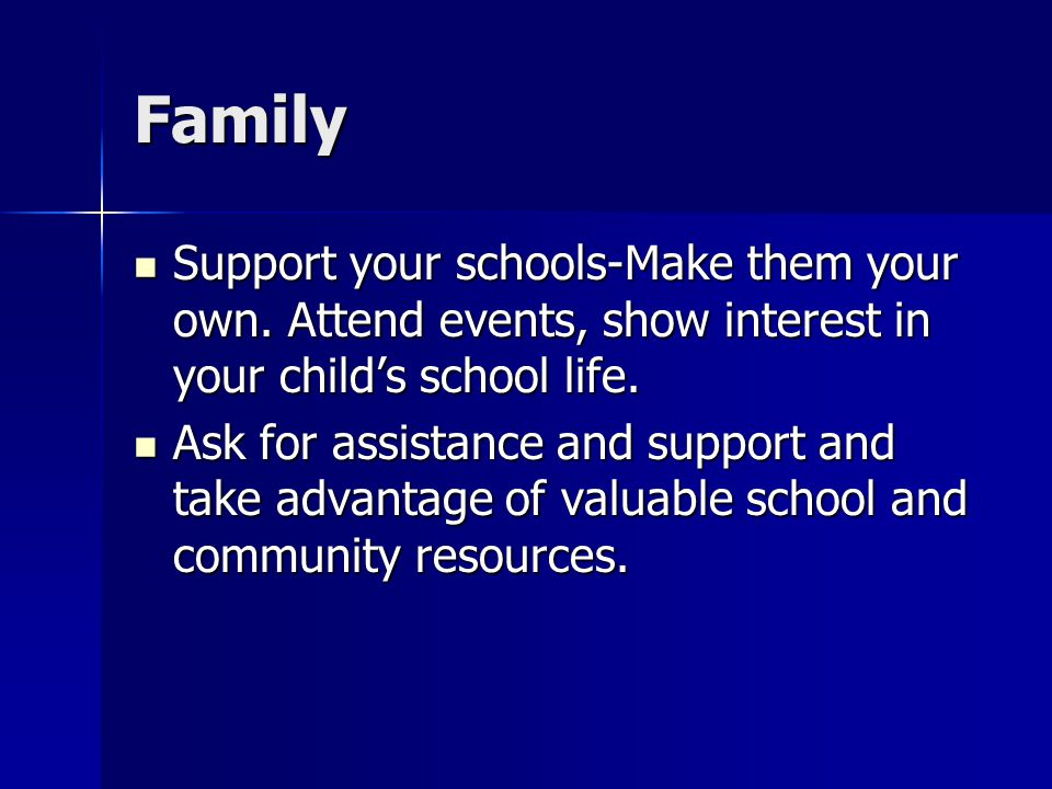 Family Support your schools-Make them your own.