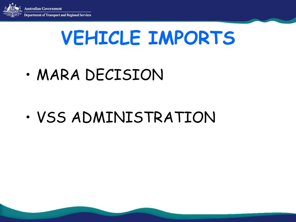 VEHICLE IMPORTS MARA DECISION VSS ADMINISTRATION