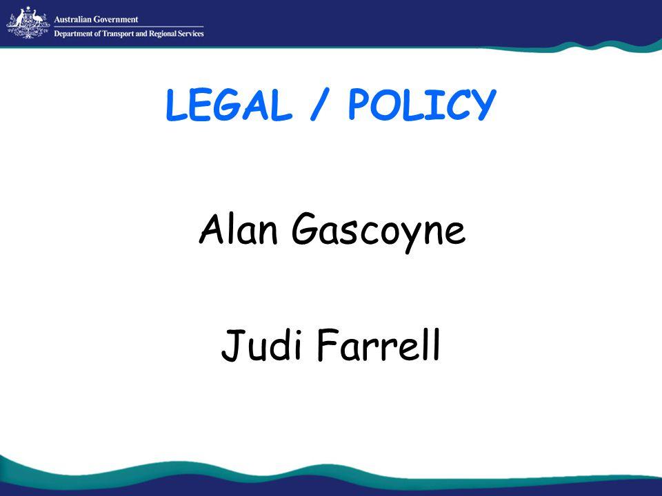 LEGAL / POLICY Alan Gascoyne Judi Farrell