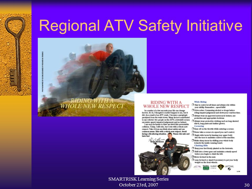 SMARTRISK Learning Series October 23rd, 200730 Regional ATV Safety Initiative
