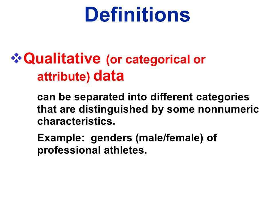 Definitions  Quantitative data numbers representing counts or measurements. Example: weights of supermodels.