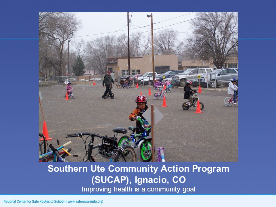 Southern Ute Community Action Program (SUCAP), Ignacio, CO Improving health is a community goal