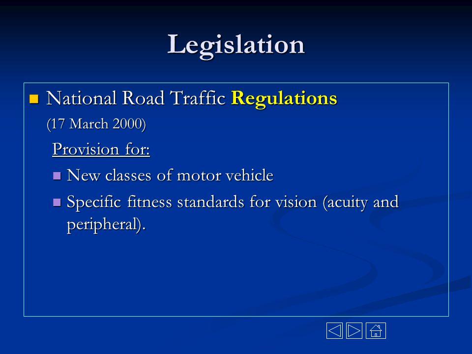 Legislation National Road Traffic Regulations National Road Traffic Regulations (17 March 2000) Provision for: New classes of motor vehicle New classe