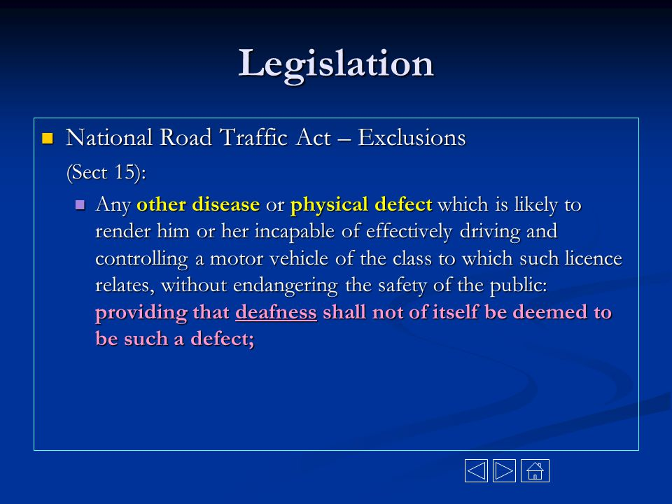 Legislation National Road Traffic Act – Exclusions National Road Traffic Act – Exclusions (Sect 15): Any other disease or physical defect which is lik