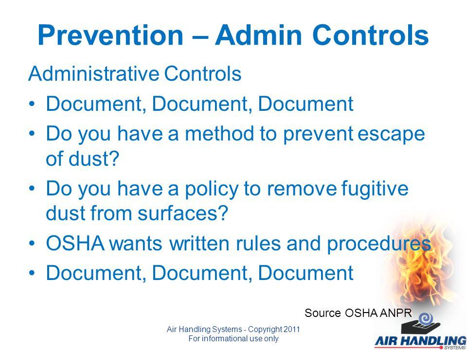 Prevention – Admin Controls Administrative Controls Document, Document, Document Do you have a method to prevent escape of dust.