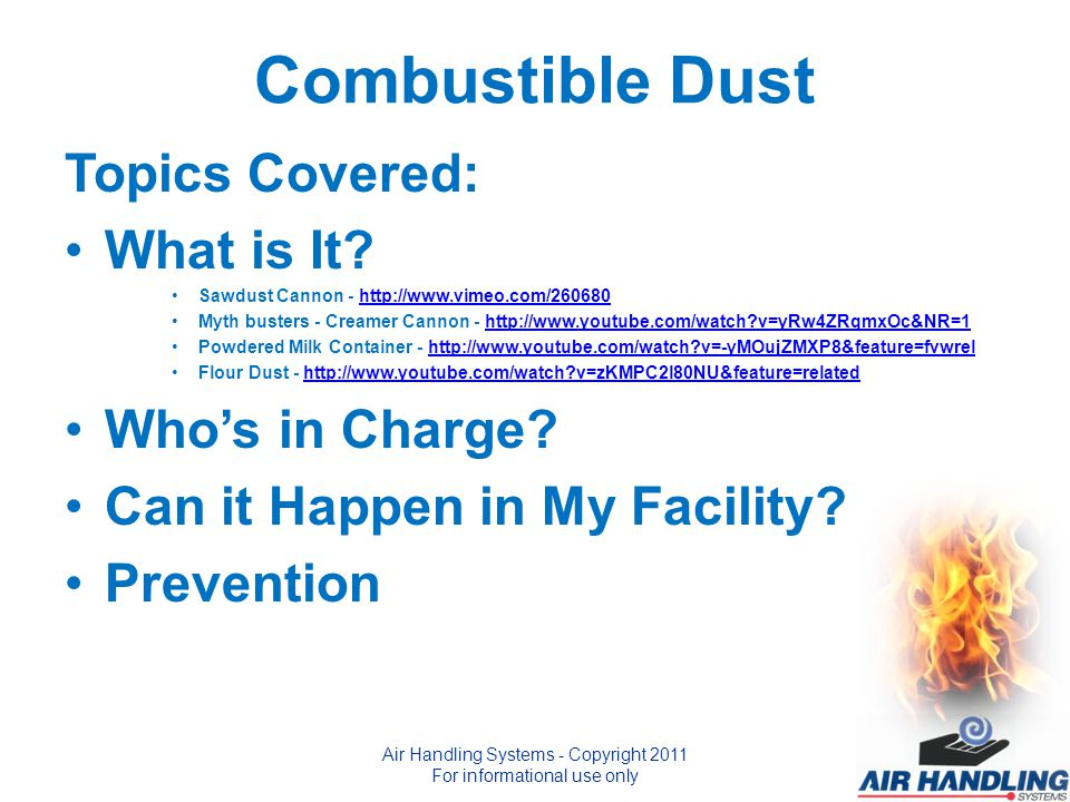 Combustible Dust Topics Covered: What is It.